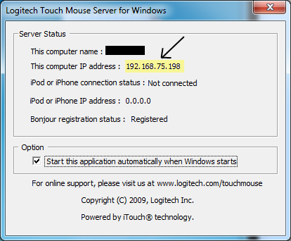 Ip address of your computer as shown by the Touch Mouse Server